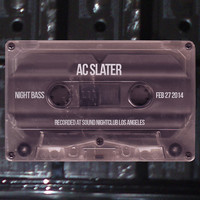 AC Slater @ Night Bass – Sound Nightclub, LA – 2.27.14